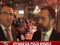 Viyana'da Türkiye'ye polis engeli