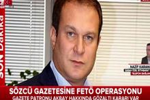 Sözcü Gazetesi'ne FETÖ operasyonu