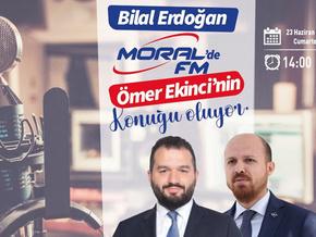 Bilal Erdoğan Moral FM'e konuk oluyor! Babasını anlatacak
