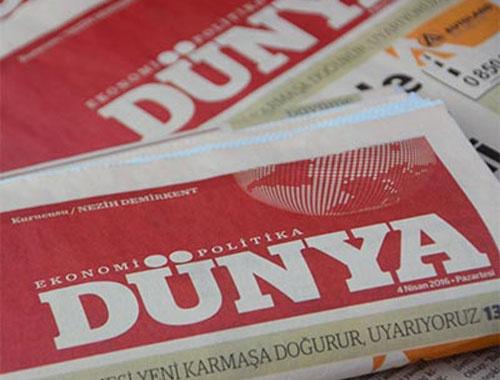 Dünya Gazetesi'nde neler oluyor?