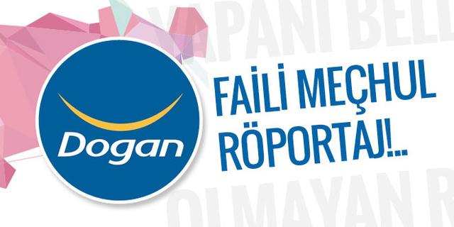 Doğan Holding'den faili meçhul röportaj!..