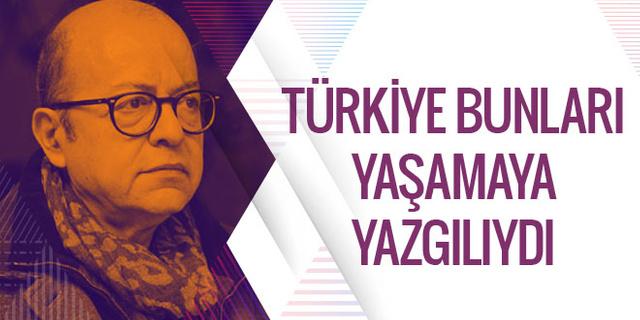 Selim İleri: Türkiye bunları yaşamaya yazgılıydı