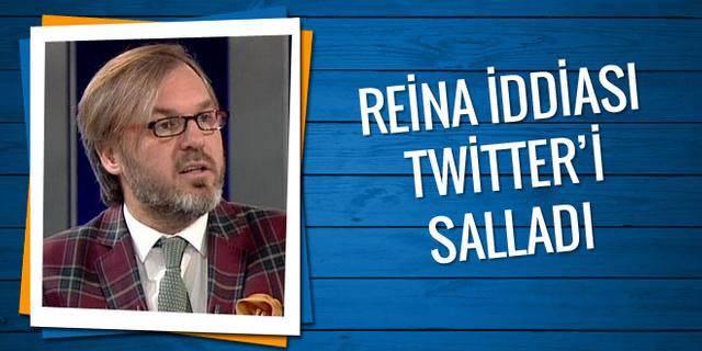 Ergün Diler'in Reina iddiası Twitter'ı salladı
