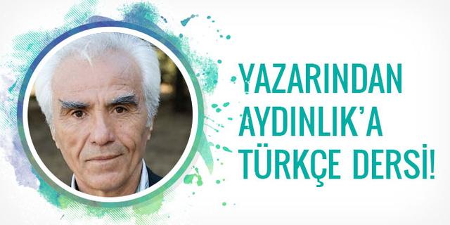 Aydıklık yazarından gazetesine Türkçe dersi!