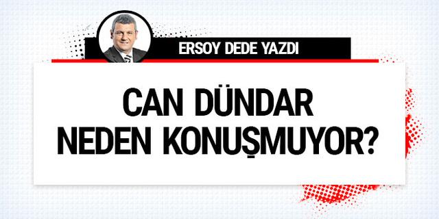Ersoy Dede: Can Dündar neden konuşmuyor?