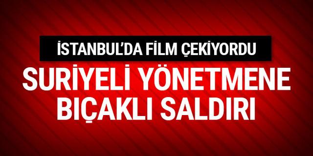 Suriyeli muhalif yönetmene İstanbul'da bıçaklı saldırı
