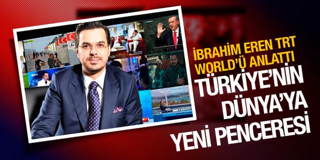 İbrahim Eren: TRT WORLD Türkiye'nin Dünya'ya açılan penceresi olacak