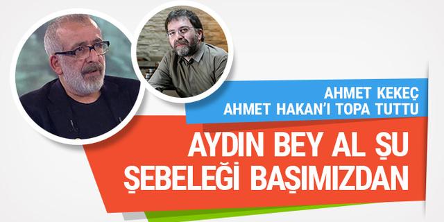 Ahmet Kekeç Ahmet Hakan'ı yerden yere vurdu