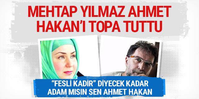 Mehtap Yılmaz Ahmet Hakan'a açtı ağzını yumdu gözünü