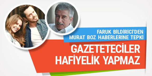 Faruk Bildirici'den gazetecilere Murat Boz tepkisi