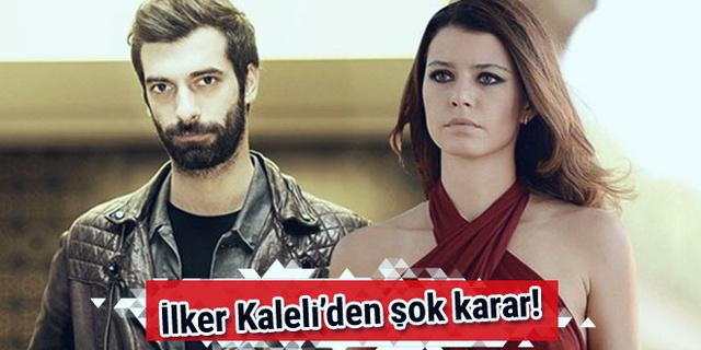 İlker Kaleli, Beren Saat'le oynayacağı filmi bıraktı!..