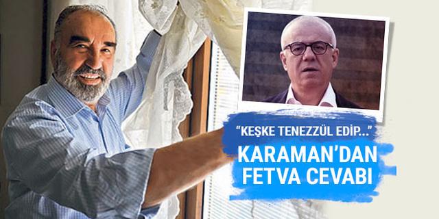 Hayrettin Karaman'dan Özkök'e fetva cevabı