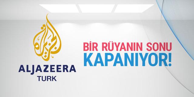 Bir rüyanın sonu: El Cezire Türk kapanıyor...