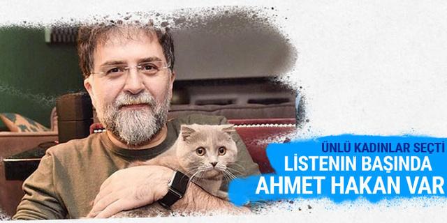 Ünlü kadınlar seçti! Listenin başında Ahmet Hakan var