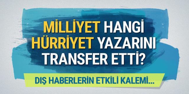 Hürriyet'ten Milliyet'e yazar transferi...