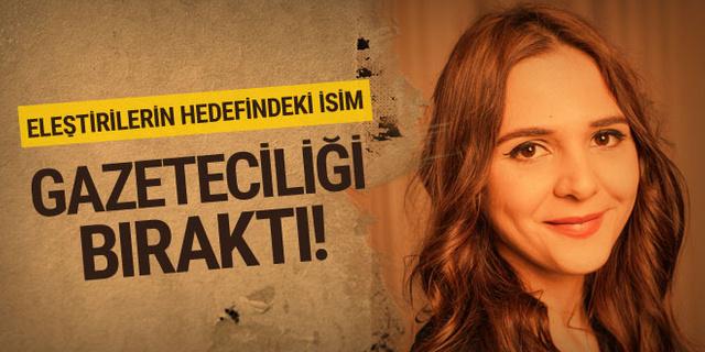 Türkiye gazetesi yazarı Ceren Kenar gazeteciliği bıraktı...