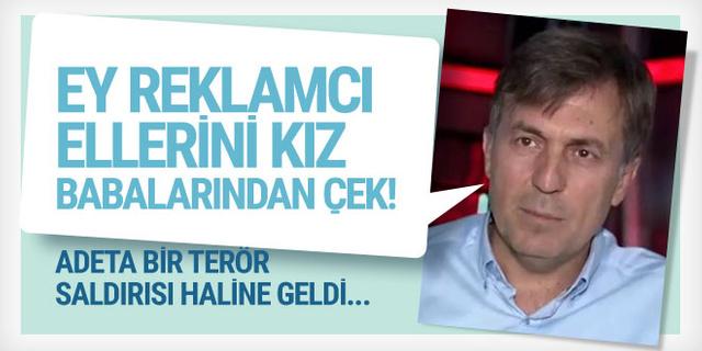 Erdoğan Aktaş reklamcılara fena patladı...