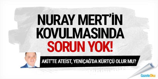 Nuray Mert'in Cumhuriyet'ten kovulması değil başması sorun
