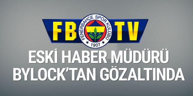 Fenerbahçe TV eski Haber Müdürü'ne