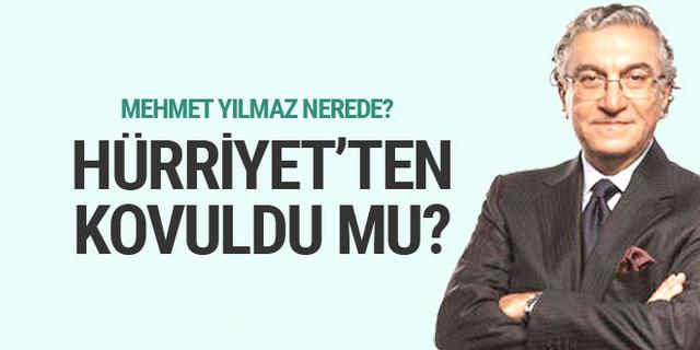 Mehmet Y. Yılmaz Hürriyet'ten gönderildi mi?.. Yoksa başka birşey mi var?..