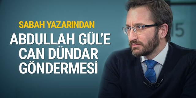 Sabah yazarından Abdullah Gül'e Can Dündar göndermesi