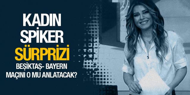 Beşiktaş - Bayern Münih maçında kadın spiker sürprizi