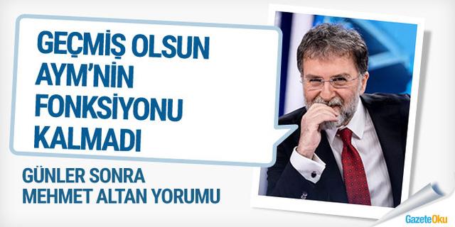 Ahmet Hakan'dan günler sonra AYM yorumu