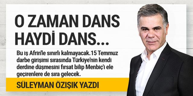 Süleyman Özışık yazdı: Haydi dans...