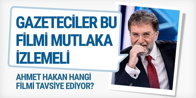 Ahmet Hakan gazetecilere hangi filmi tavsiye etti?