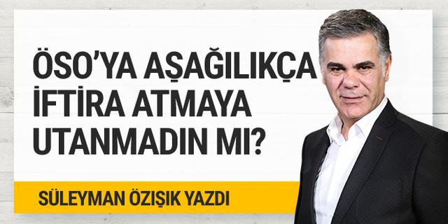Süleyman Özışık Öztürk Yılmaz'ı yerden yere vurdu!