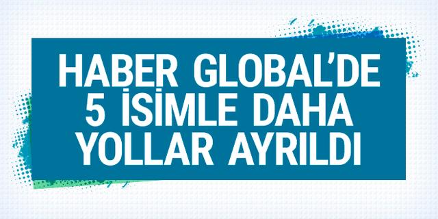 Haber Global'de 5 isimle daha yollar ayrıldı!