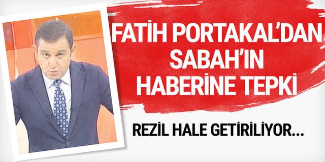 Fatih Portakal'dan Sabah'ın haberine sert tepki