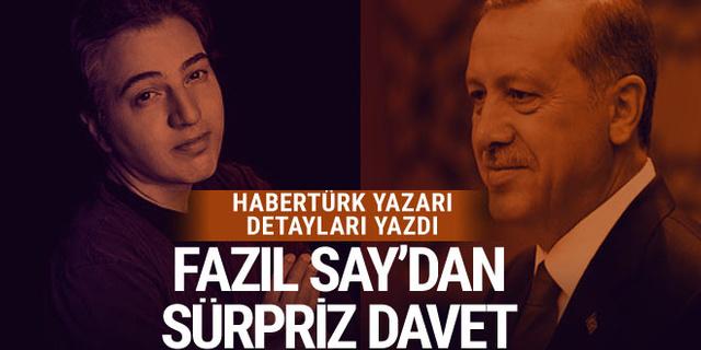 Fazıl Say'dan Cumhurbaşkanı Erdoğan'a sürpriz davet! Muharrem Sarıkaya yazdı