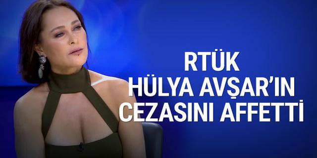 RTÜK, Hülya Avşar'ın cezasını affetti