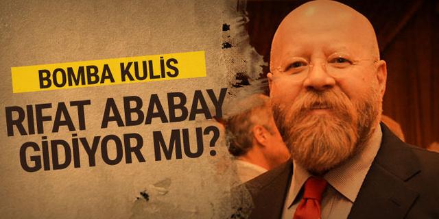 Rıfat Ababay gidiyor mu? Bomba kulis