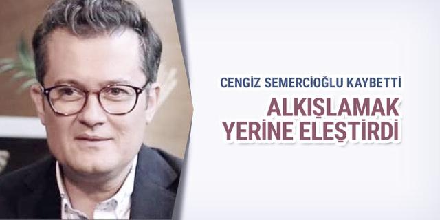 Cengiz Semercioğlu kaybetti