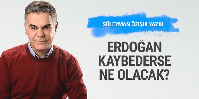 Süleyman Özışık: Erdoğan kaybederse ne olacak?