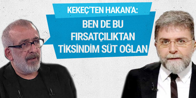Ahmet Kekeç: Ben de bu fırsatçılıktan tiksindim süt oğlan
