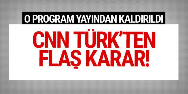 CNN Türk'ten flaş karar! O program yayından kaldırıldı