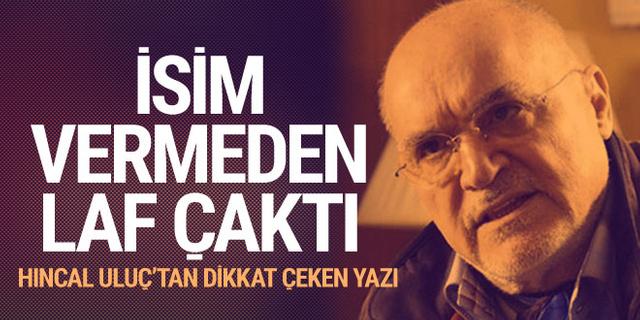 Hıncal Uluç yazdı: Cumhuriyet gazetesinden okudum hemen koştum...