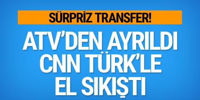 Atv'den ayrılan hangi isim CNN Türk'le anlaştı?