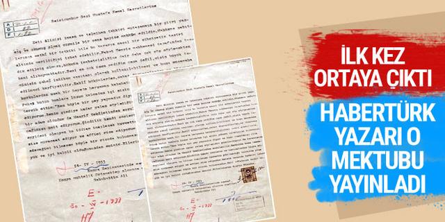 Sabahattin Ali'nin Atatürk'e mektubu ortaya çıktı! Habertürk yazarı yayınladı