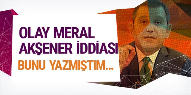 Fatih Portakal'dan olay  Meral Akşener iddiası: Bunu yazmıştım...
