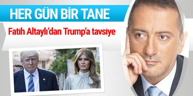 Fatih Altaylı'dan  Melania Trump'a tavsiye: Her gün bir tane...