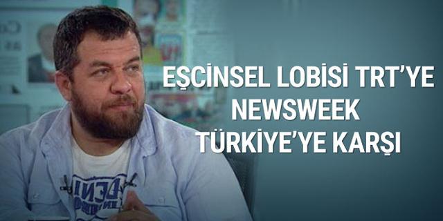 Yeni Şafak yazarı: Eşcinsel lobisi TRT'ye, Newsweek Türkiye'ye karşı