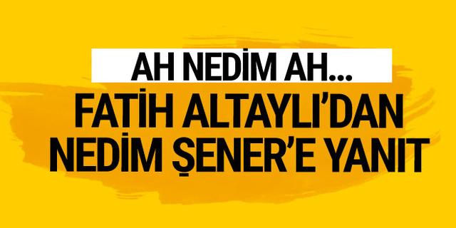 Fatih Altaylı'dan Nedim Şener'e yanıt! Canlı yayında çağrı yapmıştı