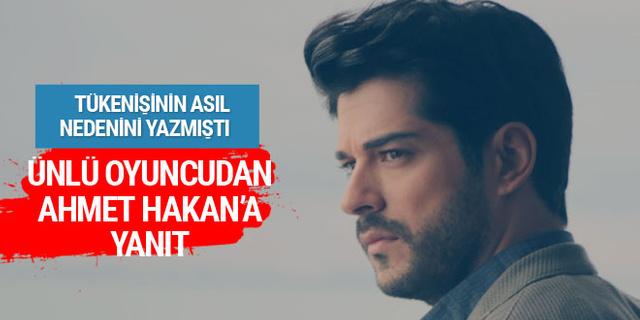 Burak Özçivit'ten Ahmet Hakan'a yanıt