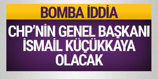 Bomba iddia! CHP Genel Başkanı İsmail Küçükkaya olacak