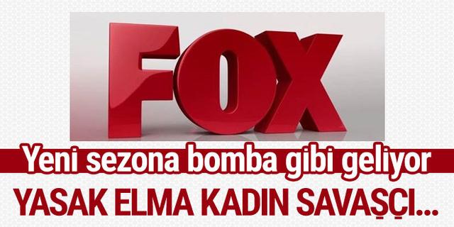 Fox TV yeni sezona bomba gibi geliyor! Yasak Elma, Kadın, Savaşçı..