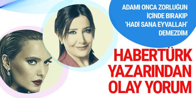 """Sevilay Yılman'dan olay Demet Akalın yorumu: """"Haydi sana eyvallah"""" demezdim..."""